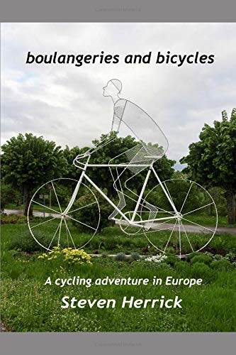 boulangeries and bicycles: A cycling adventure in Europe (Eurovelo Series:) por Steven Herrick
