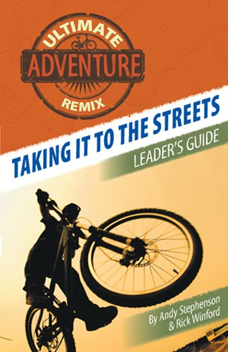 Taking It to the Streets: Leader's Guide (The Ultimate Adventure Remix Book 4) (English Edition)
