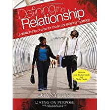 By Danny Silk - Defining the Relationship: A Relationship Course for Those Considering Marriage