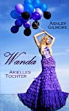 Wanda (Arielles Tochter): Princess in love 3 von Ashley Gilmore