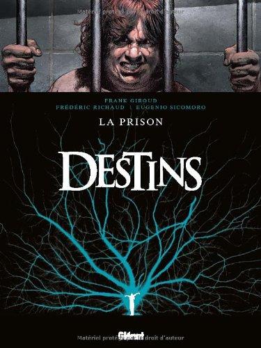 Destins, Tome 12 : La prison