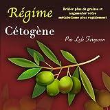 Régime Cétogène: Brûler plus de graisse et augmenter votre métabolisme plus rapidement