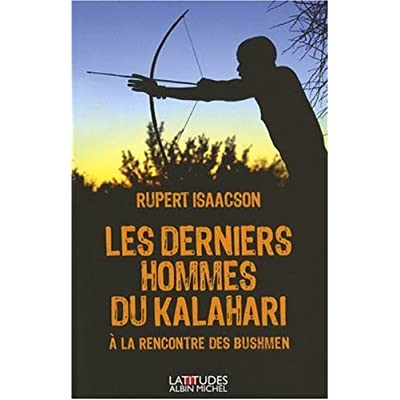 Les derniers hommes du Kalahari - À la rencontre des Bushmen
