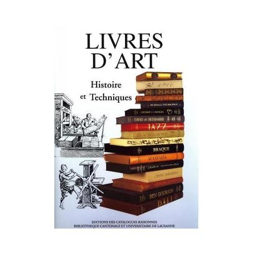 LIVRES D'ART : HISTOIRE ET TECHNIQUE