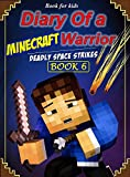 Book for kids: Diary of a Minecraft Warrior 6: Deadly Space Strikes