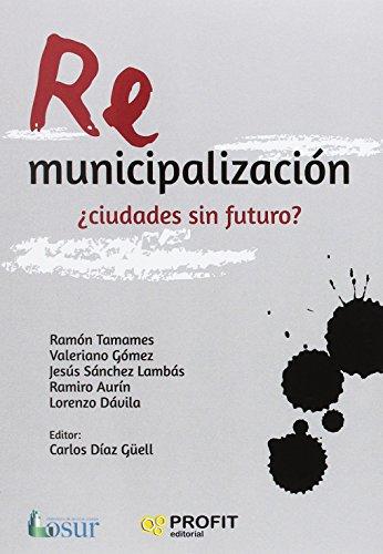 Remunicipalización ¿Ciudades sin futuro?