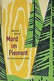 Buchinformationen und Rezensionen zu Mord im Piemont: Ein kulinarischer Krimi von Gabriele Kunkel