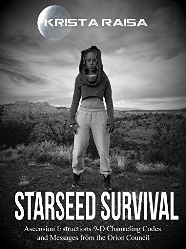 Starseed Survival: Ascension instructions, 9-D Channeling codes and messages from Orion Council (English Edition)