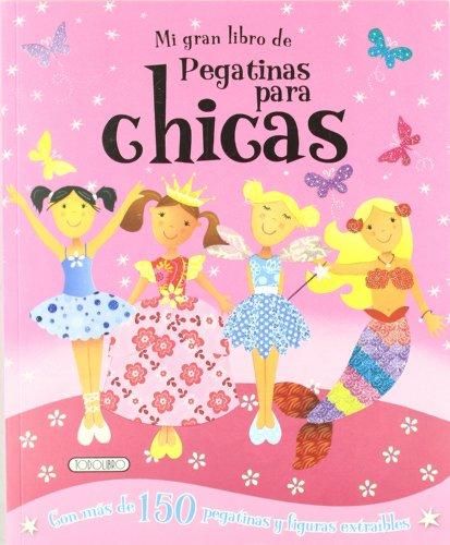 Mi gran libro de pegatinas para chicas (Megactividades) por Equipo Todolibro