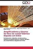 Amplificadores y láseres de fibra de cristal fotónico dopada con Erbio: Introducción al diseño, construcción y estudio de amplificadores y láseres de fibra de cristal fotónico dopada con Erbio