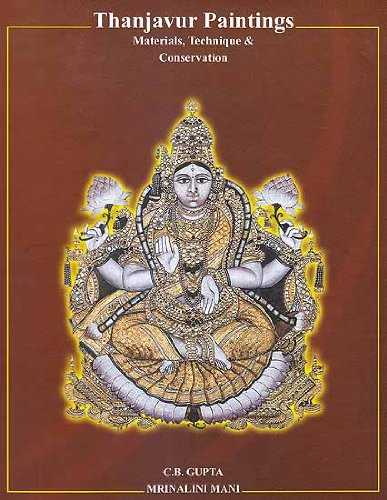 Thanjavur Paintings: Materials, Technique and Conservation [Paperback] [Jan 01, 2005] C.B. Gupta