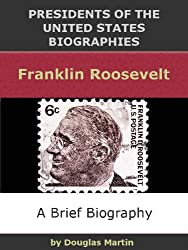 Franklin Roosevelt (Presidents of the United States Biographies)
