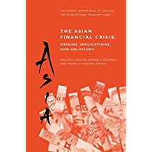The Asian Financial Crisis: Origins, Implications, and Solutions