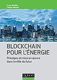 Blockchain pour l'énergie - Principes et mise en oeuvre dans la ville du futur