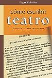 Como escribir teatro: Historia y reglas de dramaturgia