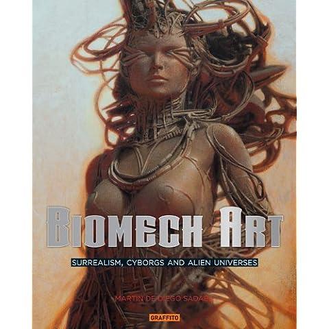 Biomech Art: Surrealism, Cyborgs and Alien Universes