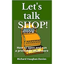 Let's talk SHOP!: How to open and run a profitable small store (English Edition)