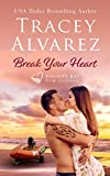 Break Your Heart: A Small Town Romance (Bounty Bay Book 5)