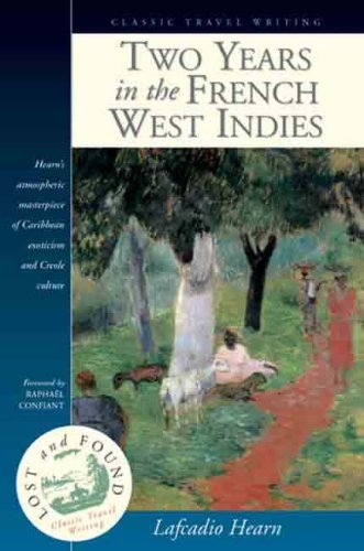 two-years-in-the-french-west-indies-lost-found-lost-found-by-lafcadio-hearn-2000-12-01