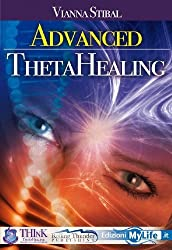 Advanced Thetahealing All That Is by Vianna Stibal (2009-07-01)