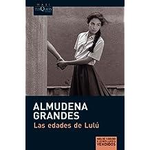 Las edades de Lulú (serie Almudena Grandes, Band 1)