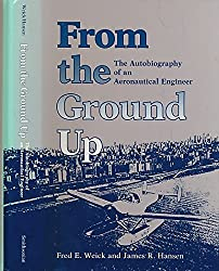 From the Ground Up: The Autobiography of an Aeronautical Engineer