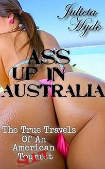Ass Up In Australia (The True Travels Of An American Slut) (English Edition) par [Hyde, Julieta]