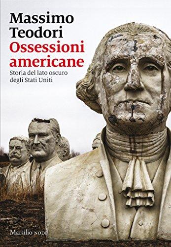 Ossessioni americane: Storia del lato oscuro degli Stati Uniti