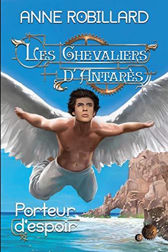Les Chevaliers d'Antarès 08 : Porteur d'espoir par  WELLAN