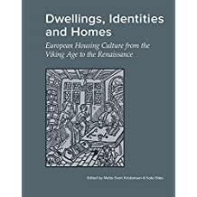 Dwellings, Identities & Homes: European Housing Culture from the Viking Age to the Renaissance (Jutland Archaeological Society Publications)