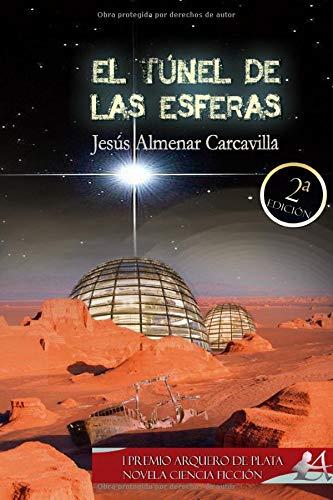 El túnel de las esferas: Premio Arquero de Plata 2019 apartado ciencia ficción