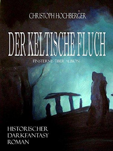 Buchseite und Rezensionen zu 'DER KELTISCHE FLUCH: Finsternis über Albion' von Christoph Hochberger