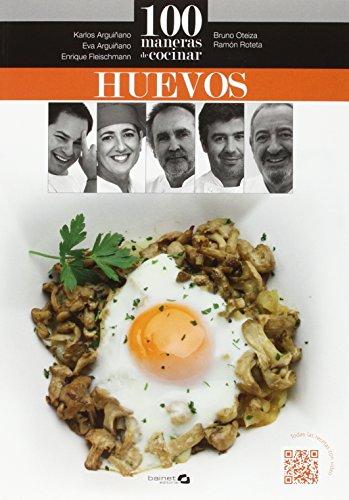 100 maneras de cocinar huevos por Karlos Arguiñano Urkiola