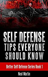Self Defense Tips Everyone Should Know (Better Self Defense Series Book 1) (English Edition)