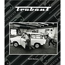 Trabant: Die letzten Tage der Produktion. The Final Days of Production