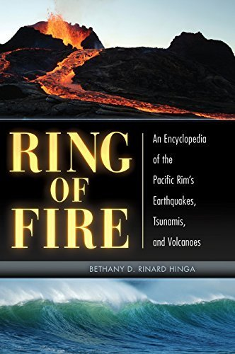 Ring of Fire: An Encyclopedia of the Pacific Rim's Earthquakes, Tsunamis, and Volcanoes by Bethany D. Rinard Hinga Ph.D. (2015-03-17) par Bethany D. Rinard Hinga Ph.D.