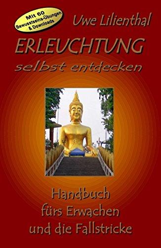Erleuchtung  selbst entdecken: Handbuch für das Erwachen