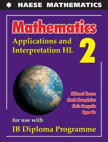 Mathematics: Applications and Interpretation HL (Mathematics for the International Student)