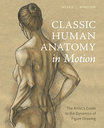 Classic Human Anatomy in Motion: The Artist's Guide to the Dynamics of Figure Drawing (English Edition)