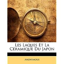 Les Laques Et La Ceramique Du Japon