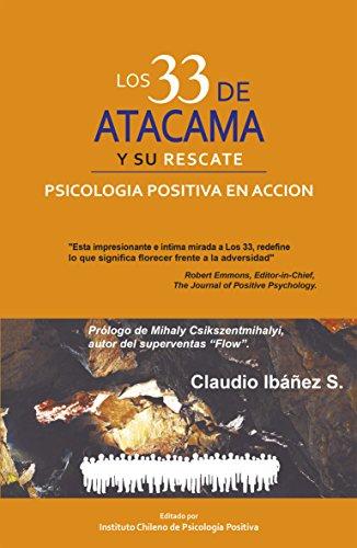 LOS 33 DE ATACAMA Y SU RESCATE: Psicología Positiva en Acción por Claudio Ibañez