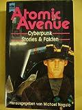 Atomic Avenue. Cyberpunk Stories und Fakten.