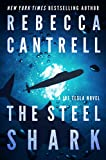The Steel Shark von Rebecca Cantrell