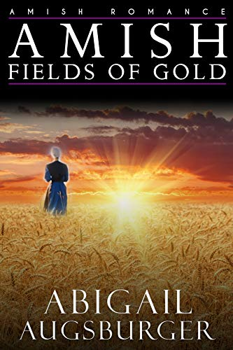 Amish Fields of Gold (English Edition) (Amish Gold)