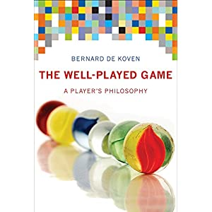 The Well-Played Game: A Player's Philosophy (The MIT Press) (English Edition)