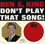 Songtexte von Ben E. King - Don't Play That Song!
