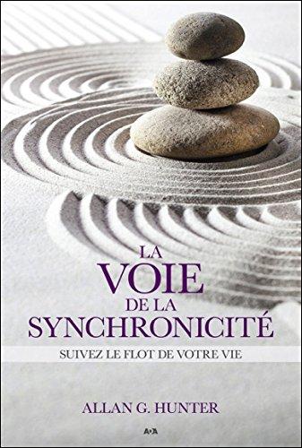 La voie de la synchronicité - Suivez le flot de votre vie par Allan G. Hunter