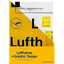 Lufthansa und Graphic Design: Visuelle Geschichte einer Fluggesellschaft