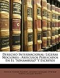 Derecho Internacional: Ligeras Nociones ; Articulos Publicados En El