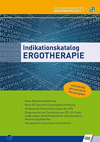 Ergotherapie-wörterbuch (Indikationskatalog Ergotherapie: Neue Rahmenempfehlung; Neue ICF-basierte Leistungsbeschreibung; Umfassende Kommentierungen des DVE; Diagnoseliste ... Aktualisierte Assessment-Instrumente)